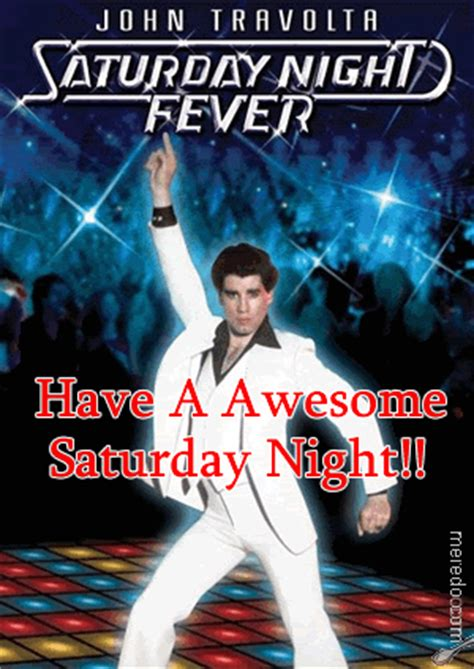 Have An Awesome Saturday Night Pictures, Photos, and