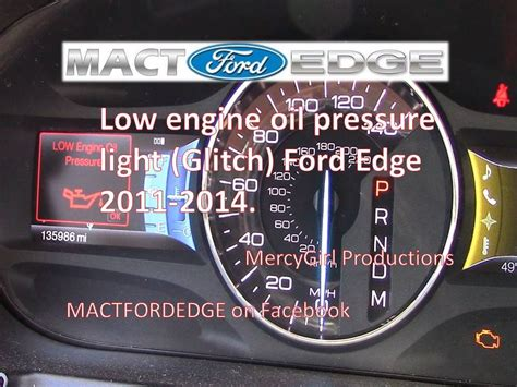 Engine Oil Pressure warning light Glitch on 2011 Ford Edge