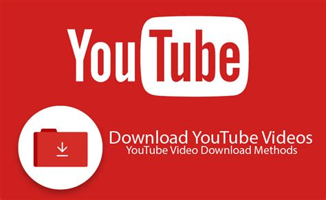 Download YouTube Videos - YouTube Video Download Methods